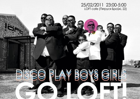 DISCO PLAY BOYS GIRLS go LOFT!