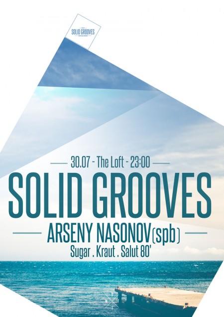 30.07. SOLID GROOVES ft. ARSENY NASONOV (SPB) @ LOFT
