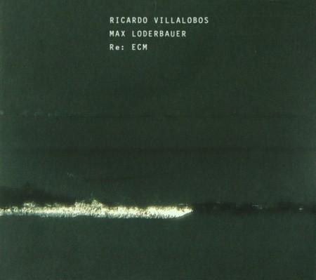 Ricardo Villalobos, Max Loderbauer — Re: ECM