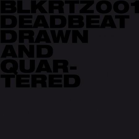 Deadbeat: Drawn And Quartered
