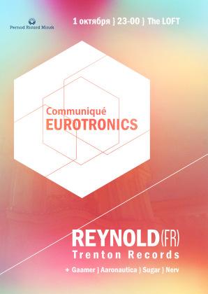 Communique EUROTRONICS with REYNOLD (FR) @ The LOFT