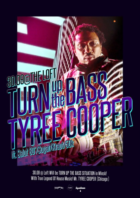 TYREE COOPER (Chicago) TURN UP THE BASS @ LOFT