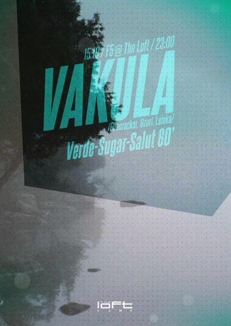 15.10 F5 w/ Vakula @ The Loft