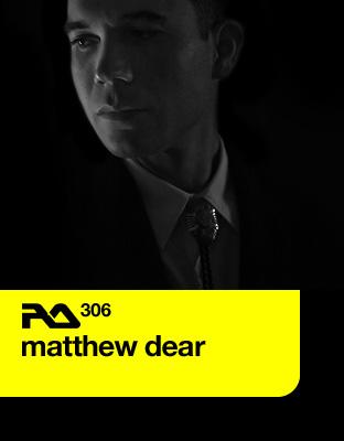RA.306 Matthew Dear