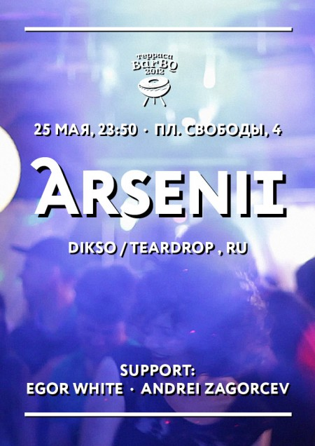 25/05/2012 ARSENII (Dikso / Teardrop, RU) @ BarBQ