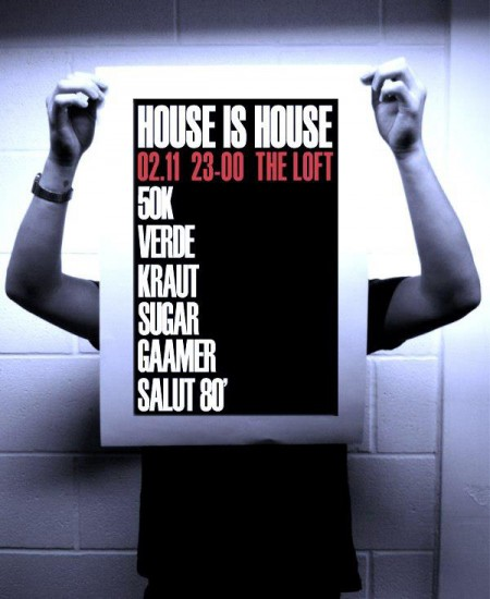 02/11/2012 House is House @ The Loft
