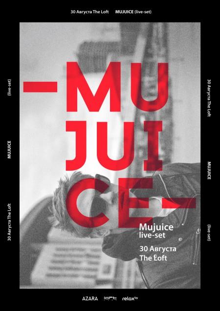 30/08/2013 Mujuice (RU) @ The Loft