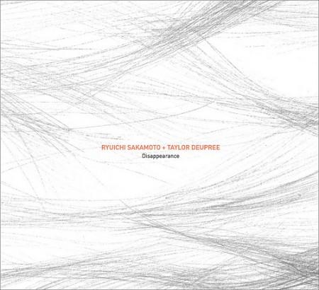 Ryuichi Sakamoto + Taylor Deupree: Disappearance