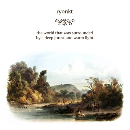 Ryonkt: The World That Was Surrounded By A Deep Forest And Warm Light