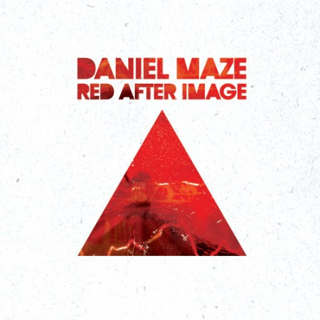 Daniel Maze: Red After Image