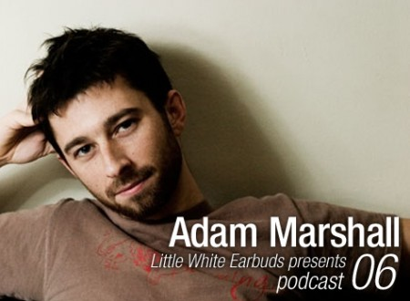 Adam Marshall: LWE Podcast 06