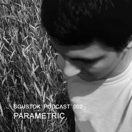 Parametric: Sgustok Podcast 002