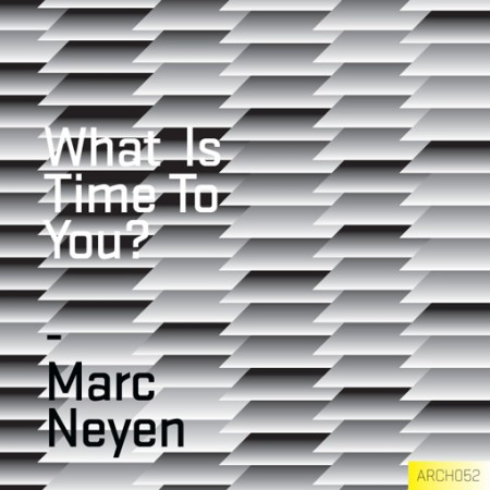 Marc Neyen: What Is Time To You?