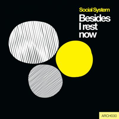 Social System: Besides I Rest Now