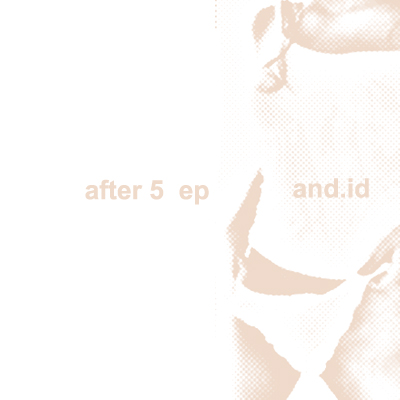 And.Id: After 5