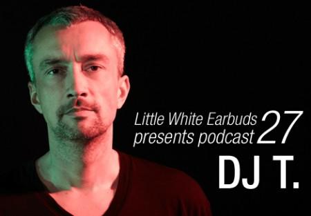 DJ T.: LWE Podcast 27
