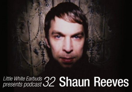 Shaun Reeves: LWE Podcast 32