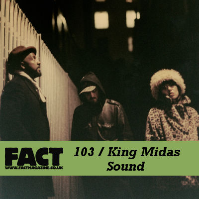 King Midas Sound: FACT 103