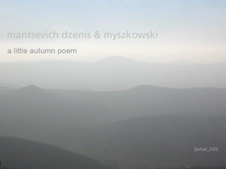 Mantsevich Dzenis, Myszkowski: A Little Autumn Poem