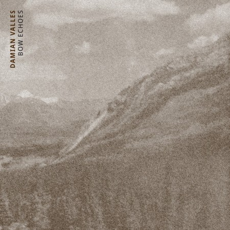 Damian Valles: Bow Echoes