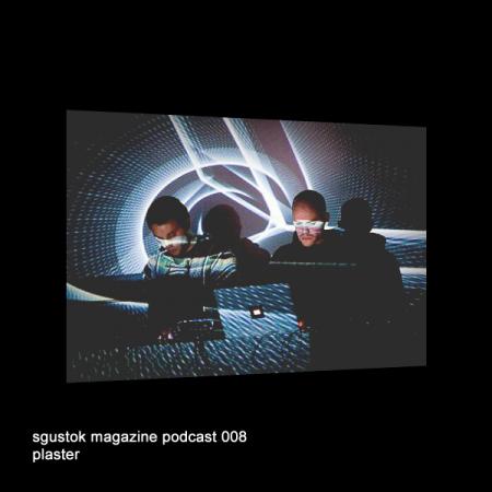 Plaster: Sgustok Magazine Podcast 008