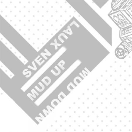 Sven Laux: Mud Up, Mud Down