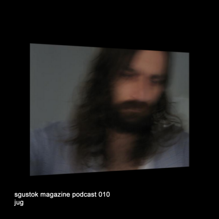 JUG: Sgustok Magazine Podcast 010