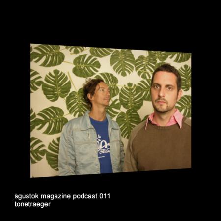 Tonetraeger: Sgustok Magazine Podcast 011