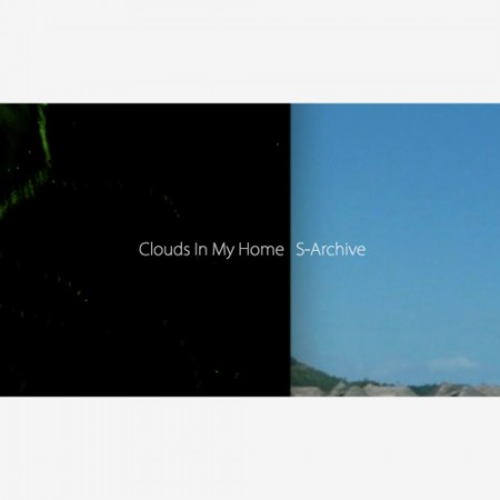 Clouds In My Home: S-Archive