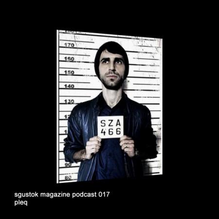 Pleq: Sgustok Magazine Podcast 017