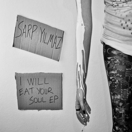 Sarp Yilmaz: I Will Eat Your Soul