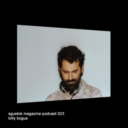 Billy Bogus: Sgustok Magazine Podcast 023