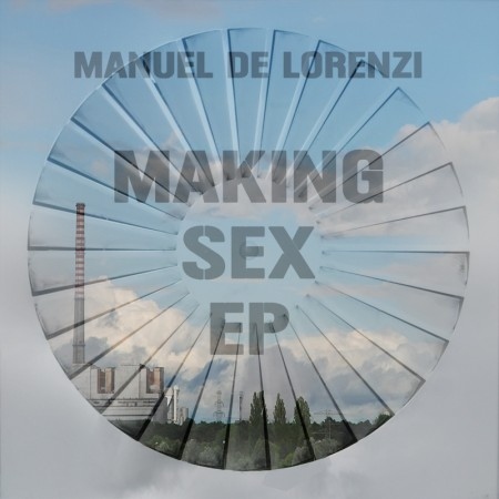 Manuel De Lorenzi: Making Sex EP