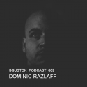Dominic Razlaff: Sgustok Podcast 009