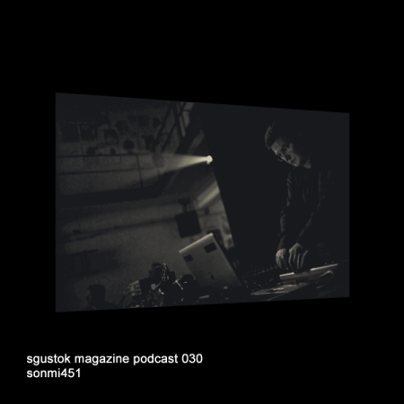 Sonmi451: Sgustok Magazine Podcast 030